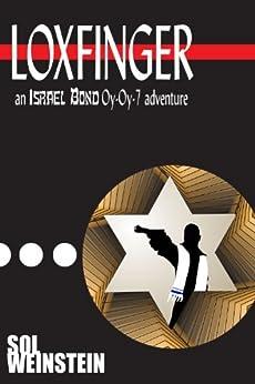 Loxfinger (Israel Bond Oy-Oy-7 Book 1) by [Weinstein, Sol]