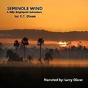 Seminole Wind : A Billy Brightpath Adventure, Book 1 | K. T. Dixon