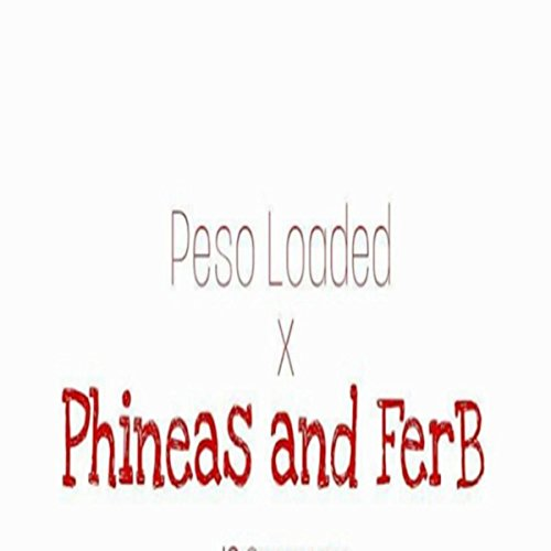 Amazon.com: Phineas and Ferb [Explicit]: Peso Loaded: MP3 Downloads