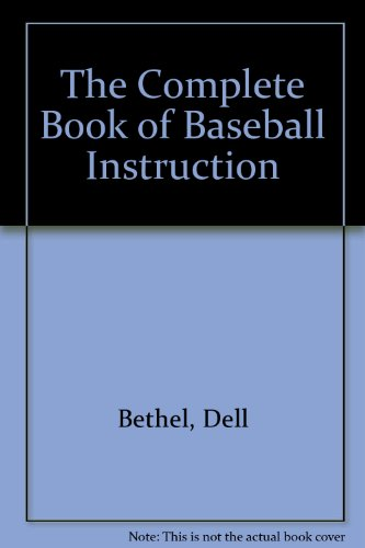 The Complete Book of Baseball Instruction