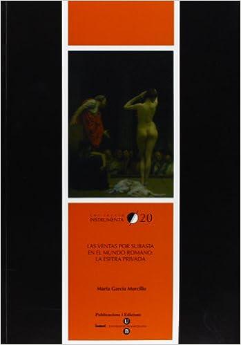 Ventas por subasta en el mundo romano: la esfera privada, Las (Spanish Edition): Marta García Morcillo: 9788447530175: Amazon.com: Books