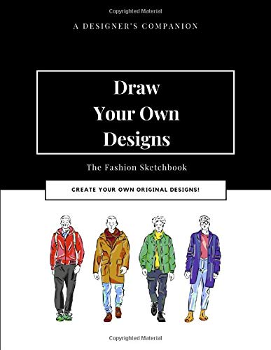 The Fashion Sketchbook Draw Your Own Designs 400 Large Male Figure Template For Easily Sketching Your Fashion Design Styles Drawing Illustration And Building Your Design Portfolio Fashion P B 9798640045505 Amazon Com Books