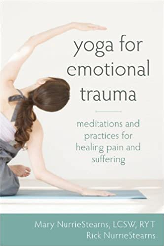 The Role Of Yoga In Healing Trauma >> Yoga For Emotional Trauma Meditations And Practices For Healing