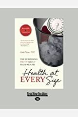 Health at Every Size 2nd Edition Revised & Updated: The Surprising Truth About Your Weight Paperback