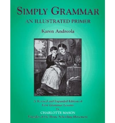 [(Simply Grammar: An Illustrated Primer)] [Author: Karen Andreola] published on (May, 1999)