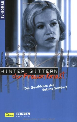 Hinter Gittern, der Frauenknast, Bd.7, Die Geschichte der Sabine Sanders