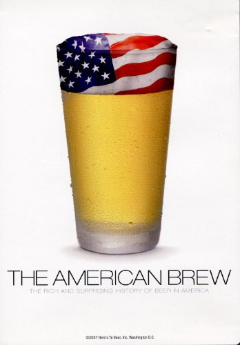 The American Brew: the Rich and Surprising History of Beer in America (2007)