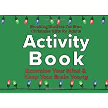 Stocking Stuffers for Men: Christmas Gifts for Adults: Activity Book Exercise Your Mind & Keep Your Brain Young: Includes Word Search, Crossword, Sudoku, Mazes, Word Jumble, Word Scramble, and Spot the Difference