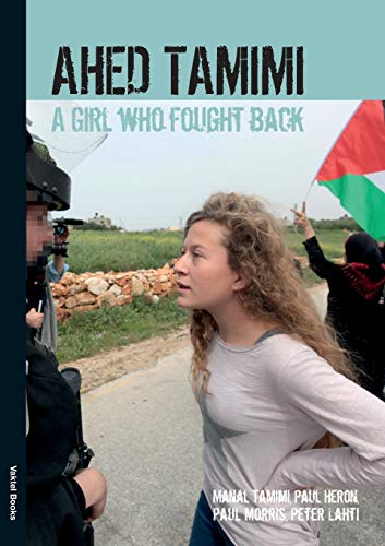 Ahed Tamimi: A Girl Who Fought Back