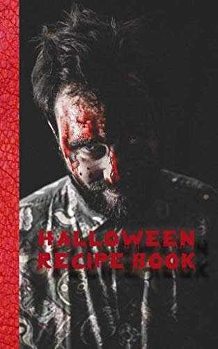Halloween recipe book: Bloodied zombie Recipe Book for halloween - Cookbook Journal of your all hallows eve food experiments -