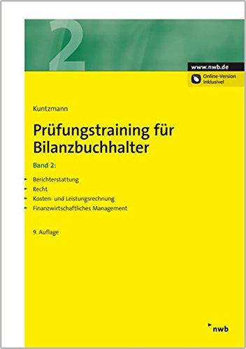 Prüfungstraining für Bilanzbuchhalter 2: Berichterstattung. Recht. Kosten- und Leistungsrechnung. Finanzwirtschaftliches Management (NWB Bilanzbuchhalter)
