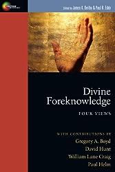 Divine Foreknowledge: Four Views (Spectrum Multiview Book Series Spectrum Multiview Book Serie)