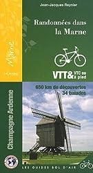 Randonnées dans la Marne, Champagne Ardennes : VTT et VTC ou à pied, 650 kms de découvertes, 34 balades