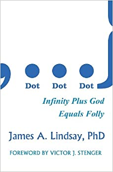 Dot, Dot, Dot: Infinity Plus God Equals Folly