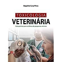 TOXICOLOGIA VETERINÁRIA: Guia prático para o clínico de pequenos animais (Portuguese Edition)