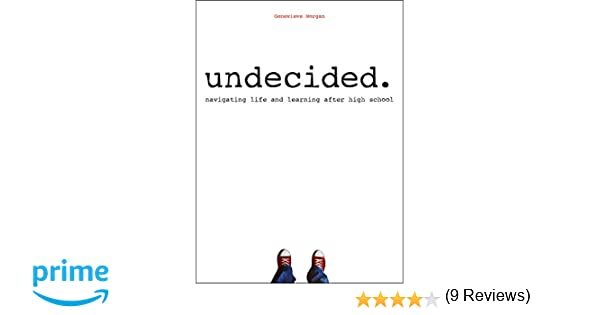Undecided: Navigating Life and Learning After High School ...