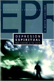 Book By Martyn Lloyd-Jones Depresion Espiritual (Spiritual Depression): Sus Causas y Su Cura (Spanish Edition)