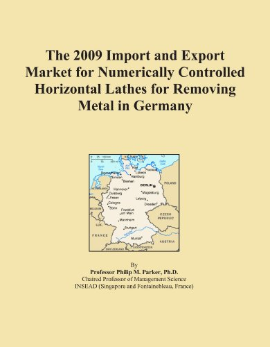 The 2009 Import and Export Market for Numerically Controlled Horizontal Lathes for Removing Metal in Germany
