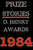 Prize Stories 1984: The Ohenry Awards
