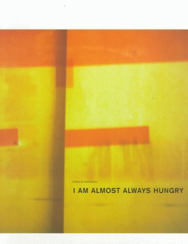 I Am Almost Always Hungry by Cahan & Associates (1999-10-02)