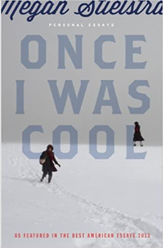 once i was cool personal essays megan stielstra  once i was cool personal essays megan stielstra 9781940430027 com books