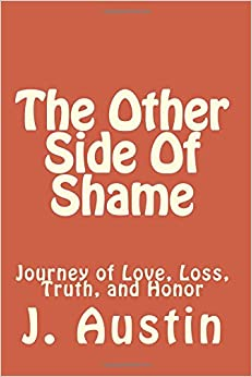 Book The Other Side Of Shame: Journey of Love, Loss, Truth, and Honor