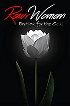 Erotica for the Soul, Vol.1: RawrWoman by [Cane, Elizabeth, Knightley, Skyler, Lucas, Jessica, Oden, Laney, George, J.P, RawrWoman]