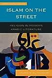 Islam on the Street: Religion in Modern Arabic Literature