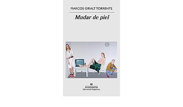 Mudar de piel (Narrativas hispánicas nº 610) eBook: Giralt ...