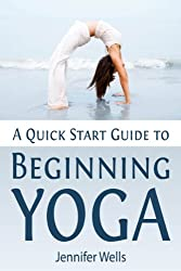 A Quick Start Guide to Beginning Yoga (English Edition)