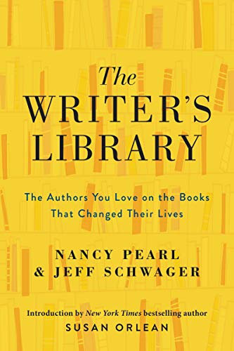Book Cover: The Writer's Library: The Authors You Love on the Books That Changed Their Lives