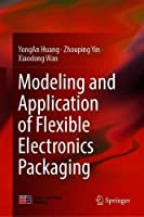 Modeling and Application of Flexible Electronics Packaging Front Cover