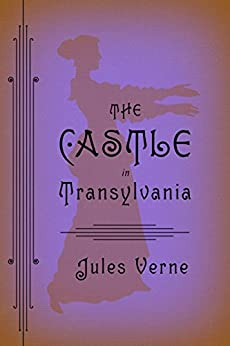 The Castle in Transylvania by [Verne, Jules]