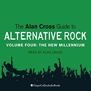 The Alan Cross Guide To Alternative Rock Vol. 4 Audiobook