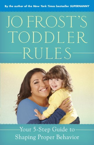 Jo Frost's Toddler Rules: Your 5-Step Guide to Shaping Proper Behavior cover