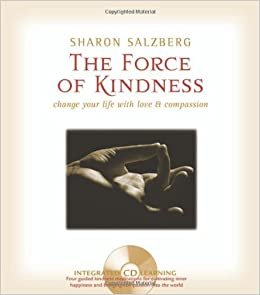 Book The Force of Kindness: Change Your Life with Love and Compassion