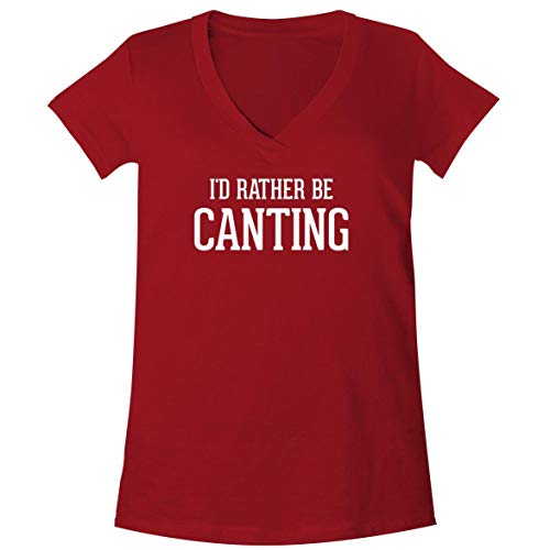 I'd Rather Be CANTING - A Soft & Comfortable Women's V-Neck T-Shirt, Red, XX-Large