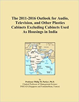 The 2011-2016 Outlook for Audio, Television, and Other Plastics Cabinets Excluding Cabinets Used As Housings in India