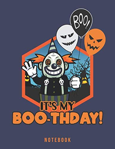 It's My BOO-thday Notebook: Creepy Birthday Clown Holding Halloween -