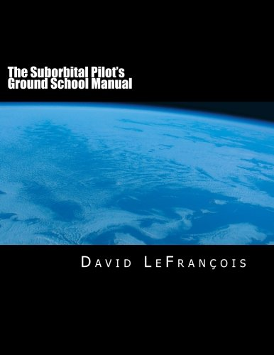 Read Online The Suborbital Pilot's Ground School Manual PDF