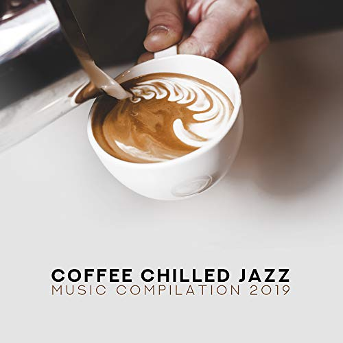 Coffee Chilled Jazz Music Compilation 2019