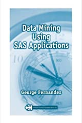 Data Mining Using SAS Applications (Chapman & Hall/CRC Data Mining and Knowledge Discovery Series) by George Fernandez (2002-12-27) Hardcover