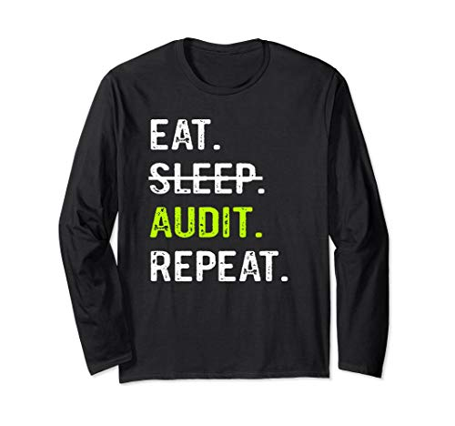 (Eat Sleep Audit Repeat Long Sleeve TShirt Funny Auditor Gift)