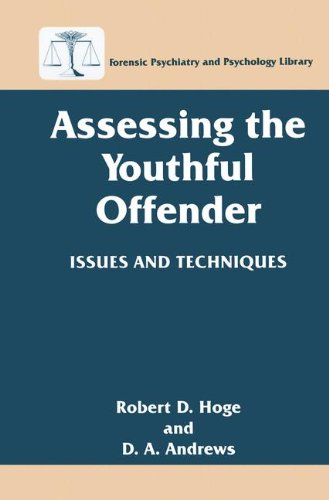 Assessing the Youthful Offender: Issues and Techniques (Forensic Psychiatry and Psychology Library)