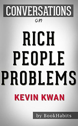 Summary of Rich People Problems by Kevin Kwan | Conversation Starters pdf epub download ebook