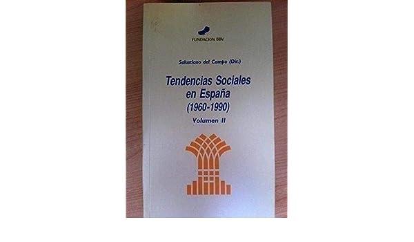 Tendencias Sociales en España (1960-1990). Volumen II: Amazon.es: Salustiano Del Campo: Libros
