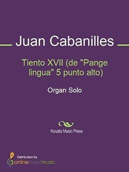 "Tiento XVII (de ""Pange lingua"" 5 punto alto) - Kindle edition by Juan"