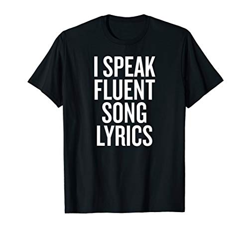 I Speak Fluent Song Lyrics T-shirt Halloween Christmas