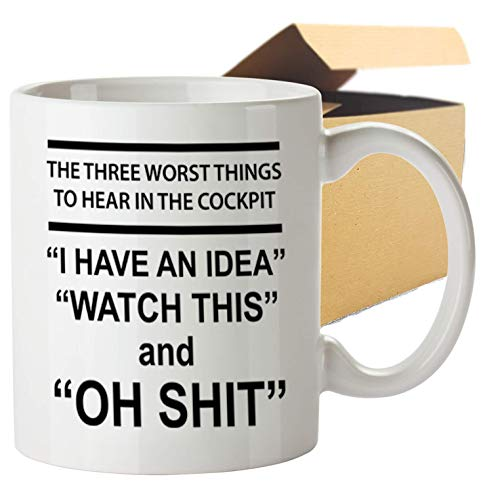 Gift for Pilot Funny Coffee Mug, 11 OZ - Pilot Novelty Cups -3 Worst Things To Hear In a Cockpit - Dish Washer & Microwave Safe Ceramic Cups - Printed in USA