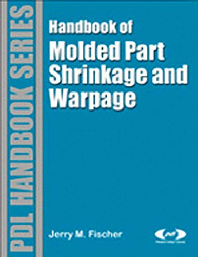 Handbook of Molded Part Shrinkage and Warpage (Plastics Design Library) Pdf